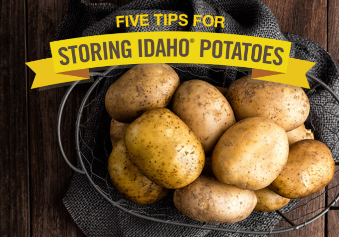 Five Tips for Storing Idaho® Potatoes