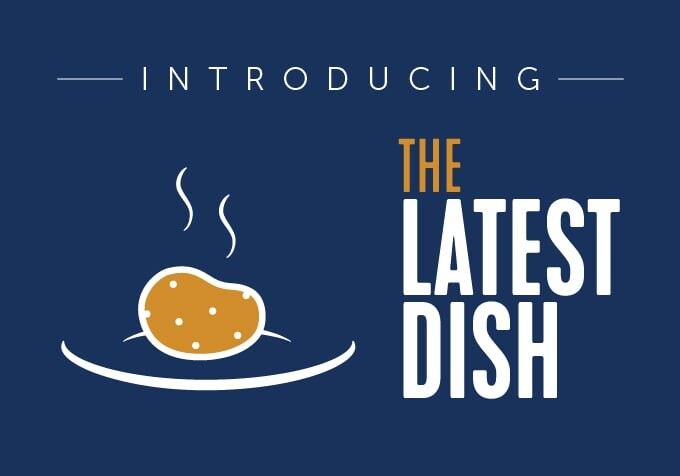 The Latest Dish Newsletter