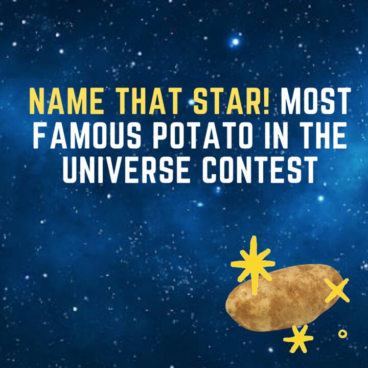 The Most Famous Potato in the Universe
